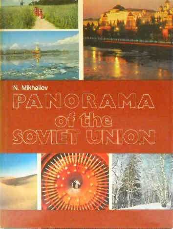 Panorama of the Soviet Union - Mikhailov N.