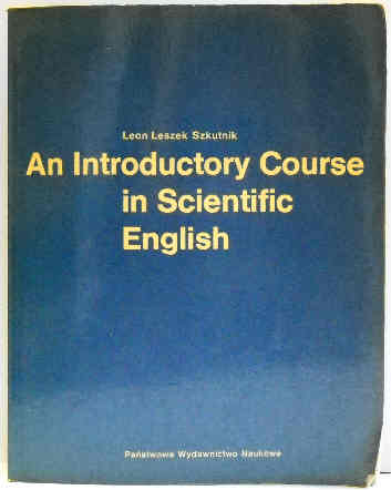 An Introductory Course in Scientific English - Szkutnik Leszek Leon